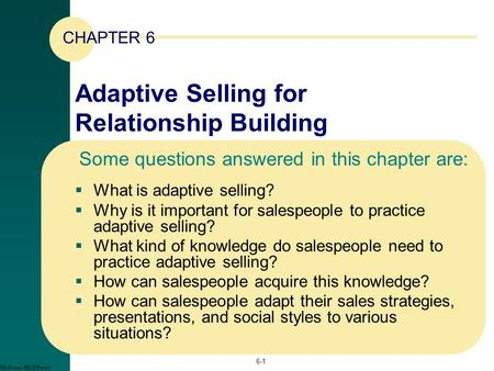 Adaptive Selling for Relationship Building  What is adaptive selling?  Why is it important for salespeople to practice adaptive selling?  What kind.