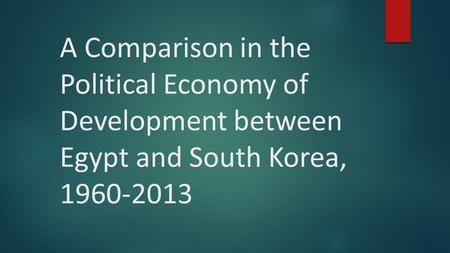 the political economy of south korea essay `muddling through security, growth, and welfare: the political economy of defense spending in south korea', pp 137-162 in steve chan & alex mintz, eds, defense, welfare, and growth: perspectives and evidence.