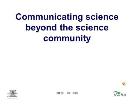 NRP 59 26.11.2007 Communicating science beyond the science community.