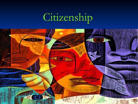 Citizenship. Who are we? What do we look like? Making a single nation out of such diverse people is difficult. What is a citizen, and what does it take.