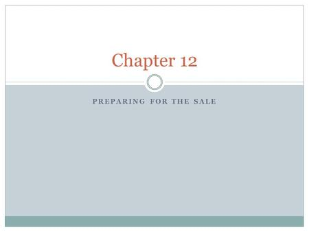 PREPARING FOR THE SALE Chapter 12. SECTION 12.1 What is Selling?