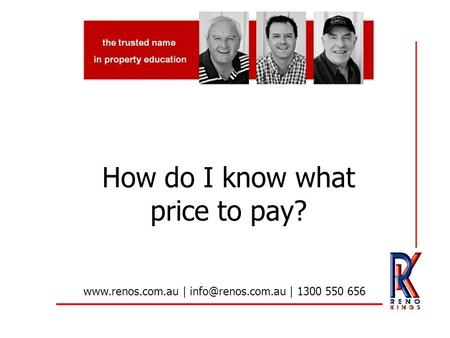 How do I know what price to pay?  | | 1300 550 656.