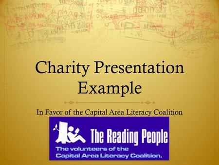 Charity Presentation Example In Favor of the Capital Area Literacy Coalition.