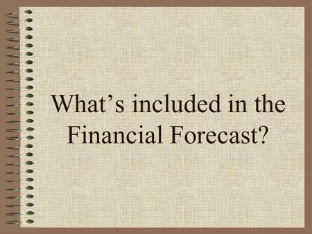 What's included in the Financial Forecast?. TOTAL REVENUE = $40,726,704 (Excludes Other Financing Sources)