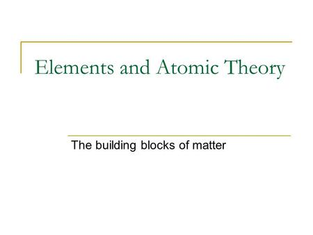 Elements and Atomic Theory