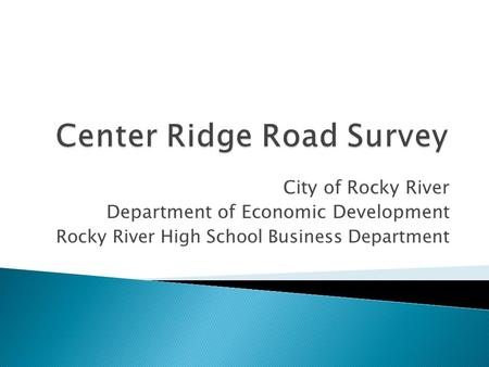 City of Rocky River Department of Economic Development Rocky River High School Business Department.
