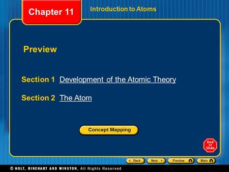 < BackNext >PreviewMain Introduction to Atoms Preview Section 1 Development of the Atomic TheoryDevelopment of the Atomic Theory Section 2 The AtomThe.