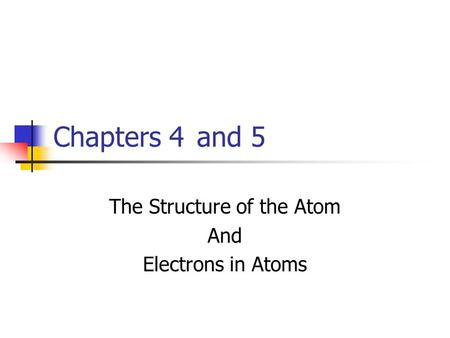 The Structure of the Atom And Electrons in Atoms