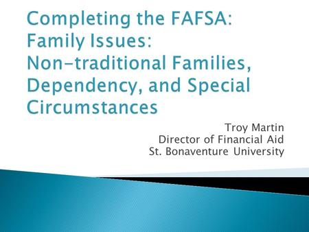 Troy Martin Director of Financial Aid St. Bonaventure University.