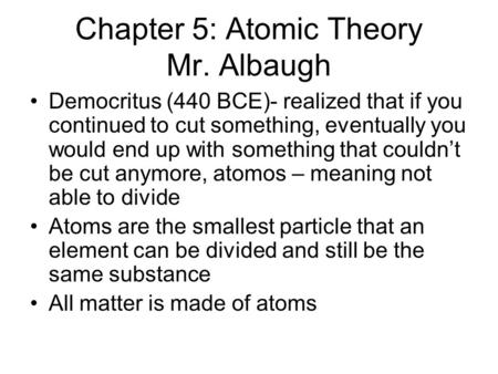 Chapter 5: Atomic Theory Mr. Albaugh