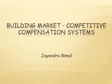 Jayendra Rimal.  This type of compensation policy should be developed to fit in with the competitive advantage of a company.  It has a role in attracting.