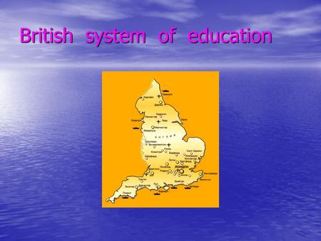 British system of education. The School System The School System Primary School Age 6-11 Age 11 exam Primary School Age 6-11 Age 11 exam Secondary School.