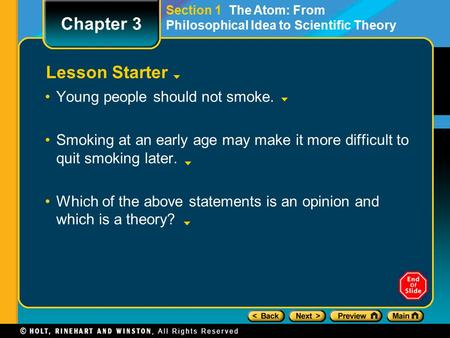 Section 1 The Atom: From Philosophical Idea to Scientific Theory Lesson Starter Young people should not smoke. Smoking at an early age may make it more.