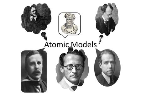 Atomic Models. Democritus This is the Greek philosopher Democritus who began the search for a description of matter more than 2400 years ago. He asked: