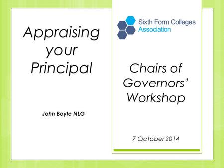 Chairs of Governors' Workshop 7 October 2014 John Boyle NLG Appraising your Principal.