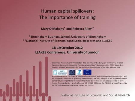 Human capital spillovers: The importance of training Mary O'Mahony * and Rebecca Riley ** *Birmingham Business School, University of Birmingham **National.