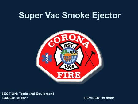 Super Vac Smoke Ejector SECTION: Tools and Equipment ISSUED: 02-2011REVISED: ##-####
