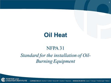 NFPA 31 Standard for the installation of Oil- Burning Equipment