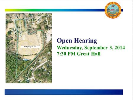 Open Hearing Wednesday, September 3, 2014 7:30 PM Great Hall.