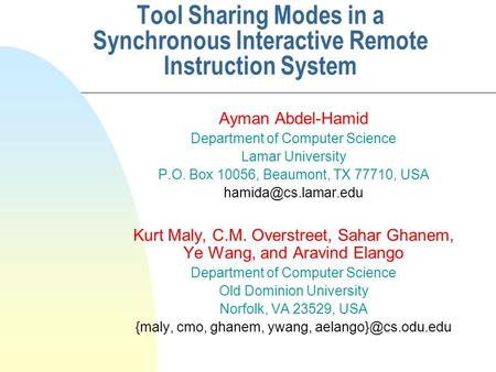 Ayman Abdel-Hamid Department of Computer Science Lamar University P.O. Box 10056, Beaumont, TX 77710, USA Kurt Maly, C.M. Overstreet,