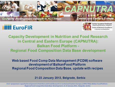 First Symposium-Capacity Development in Nutrition and Food Research in Central and Eastern Europe (CAPNUTRA): Balkan Food Platform - Regional Food Composition.