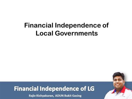 Rajiv Rishyakaran, ADUN Bukit Gasing Financial Independence of Local Governments.