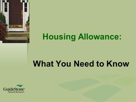 Housing Allowance: What You Need to Know. The Better Way… Planning Financial Support Why is planning financial support important? To ensure church funds.