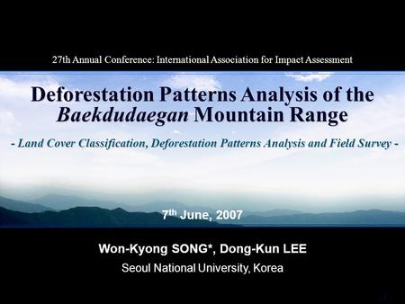- 1 - - Land Cover Classification, Deforestation Patterns Analysis and Field Survey - Deforestation Patterns Analysis of the Baekdudaegan Mountain Range.