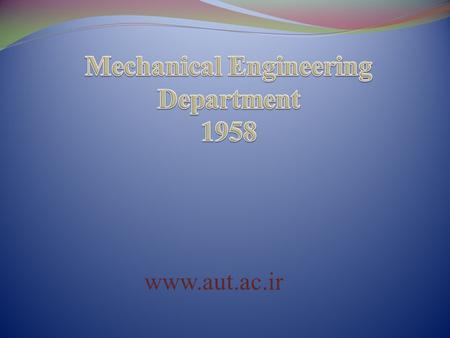 Www.aut.ac.ir. Dr. Mohammad Mohammadi Aghdam Head of Mechanical Engineering Department.
