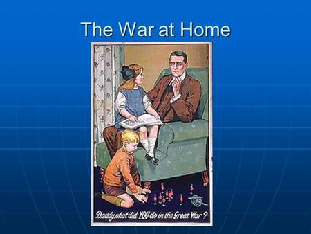 The War at Home. Canada Goes to War Canada's Response To WWI In 1914 Canada was still a dominion of Great Britain In 1914 Canada was still a dominion.
