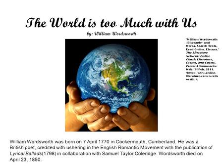 The World is too Much with Us by: William Wordsworth