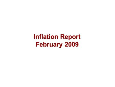 Inflation Report February 2009. Costs and prices.
