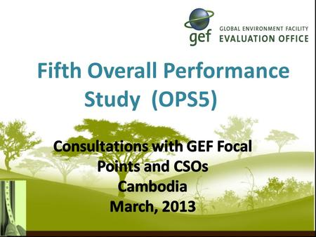 Fifth Overall Performance Study (OPS5).  Objective  Analytical framework  Key issues to be covered  OPS5 audience  Organizational issues  Group.