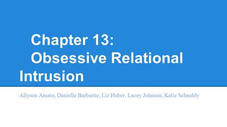 Chapter 13: Obsessive Relational Intrusion