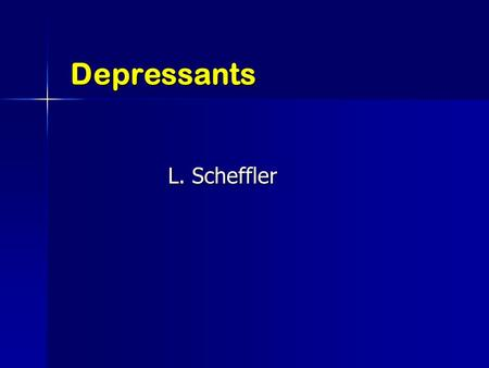 Depressants L. Scheffler. Depressants Depress the central nervous system by interfering with the transmission of neural impulses in the nerve cells (neurons)