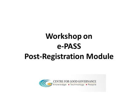 Workshop on e-PASS Post-Registration Module. Student's Registration Student Registered his Application in ePASS All the students (except Minority, Disabled.