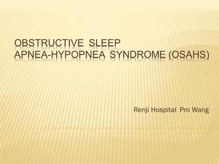 Renji Hospital Pro Wang. 1 2 3 Sleep related hypoventilation/hypoxemia.