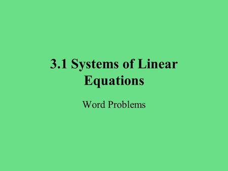 3.1 Systems of Linear Equations Word Problems. Word Problems p.122 #37 37) To pay your monthly bills, you can either open a checking account or use an.