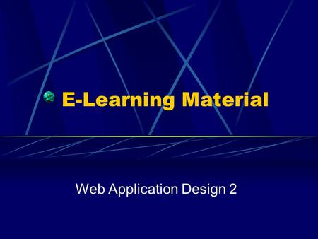 E-Learning Material Web Application Design 2. Web Application Design Use cases Guidelines Exceptions Interaction Sequence diagrams Finding objects.