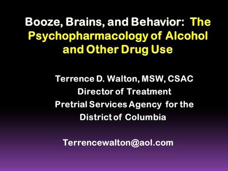 Terrence D. Walton, MSW, CSAC Pretrial Services Agency for the