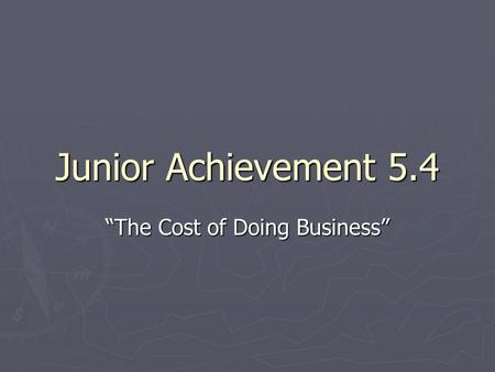 "Junior Achievement 5.4 ""The Cost of Doing Business"""