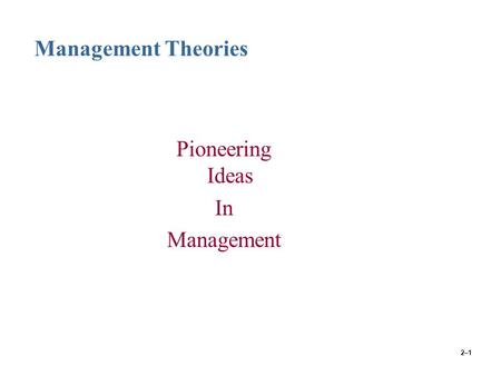 Management Theories Pioneering Ideas In Management.