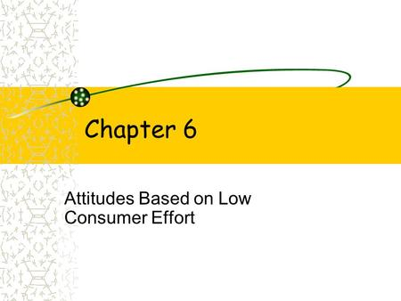 Attitudes Based on Low Consumer Effort
