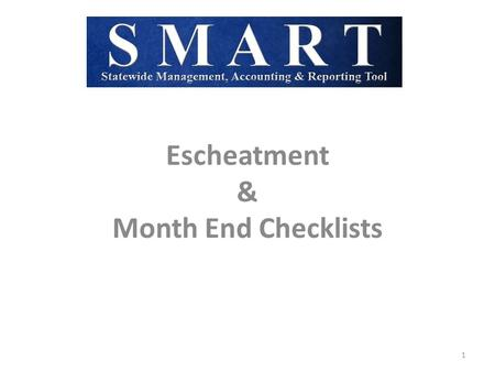 Escheatment & Month End Checklists 1. Topics: Escheatment – what is it and how does it affect my agency. Month End Checklists. 2.