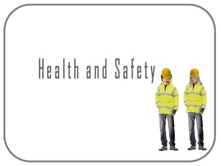 Health and Safety What health and safety rules do you have to follow in school? oFlat black shoes to be worn at all times oJewellery and make up are not.