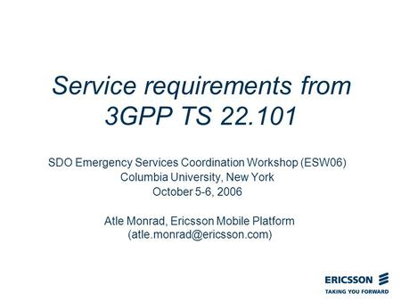 Slide title In CAPITALS 50 pt Slide subtitle 32 pt Service requirements from 3GPP TS 22.101 SDO Emergency Services Coordination Workshop (ESW06) Columbia.