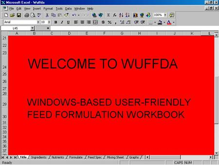 WUFFDA Basics WUFFDA requires the MicroSoft Excel spreadsheet program with the Solver Option installed. Basic knowledge of spreadsheet usage is.