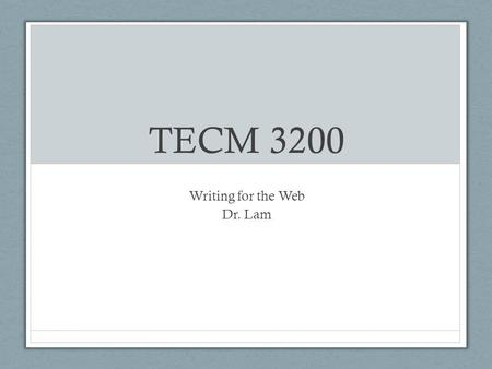 TECM 3200 Writing for the Web Dr. Lam. Some fundamental differences First, what do you think some fundamental differences between writing for the web.