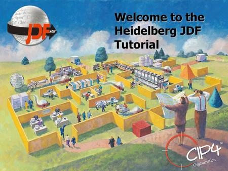 Welcome to the Heidelberg JDF Tutorial. Why ICS ? JDF A ICS JDF B Product AProduct B Interoperability Conformance Specifications.
