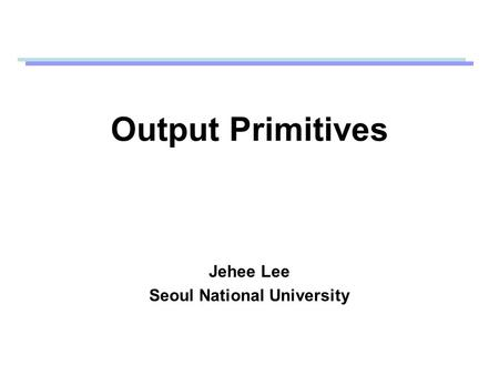 Jehee Lee Seoul National University